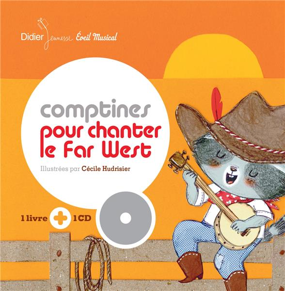 COMPTINES POUR CHANTER LE FAR WEST Hudrisier Cécile Didier Jeunesse